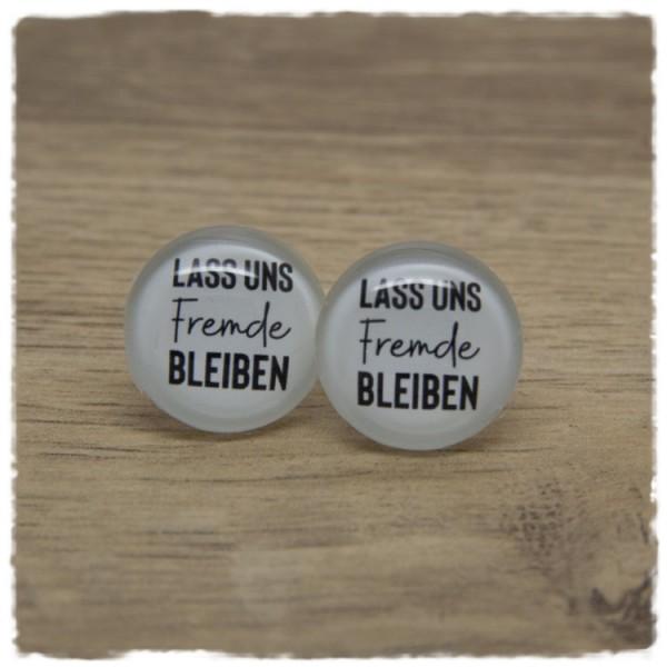 1 Paar Ohrstecker LASS UNS Fremde BLEIBEN