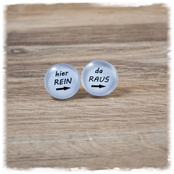 "1 Paar Ohrstecker in 16 mm ""hier REIN da RAUS"" (wahlweise als Ohrclips)"