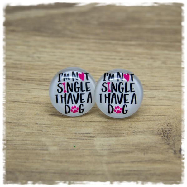 1 Paar Ohrstecker I´M NOT SINGLE I HAVE A DOG